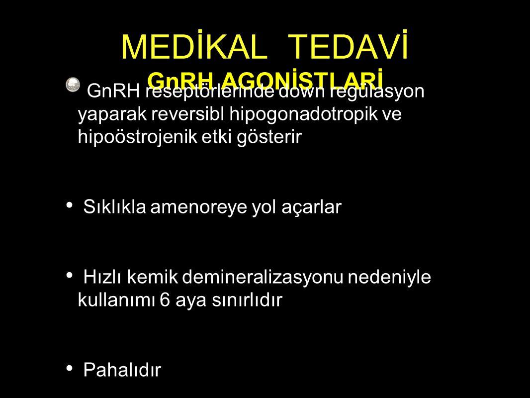 MEDİKAL TEDAVİ GnRH AGONİSTLARİ