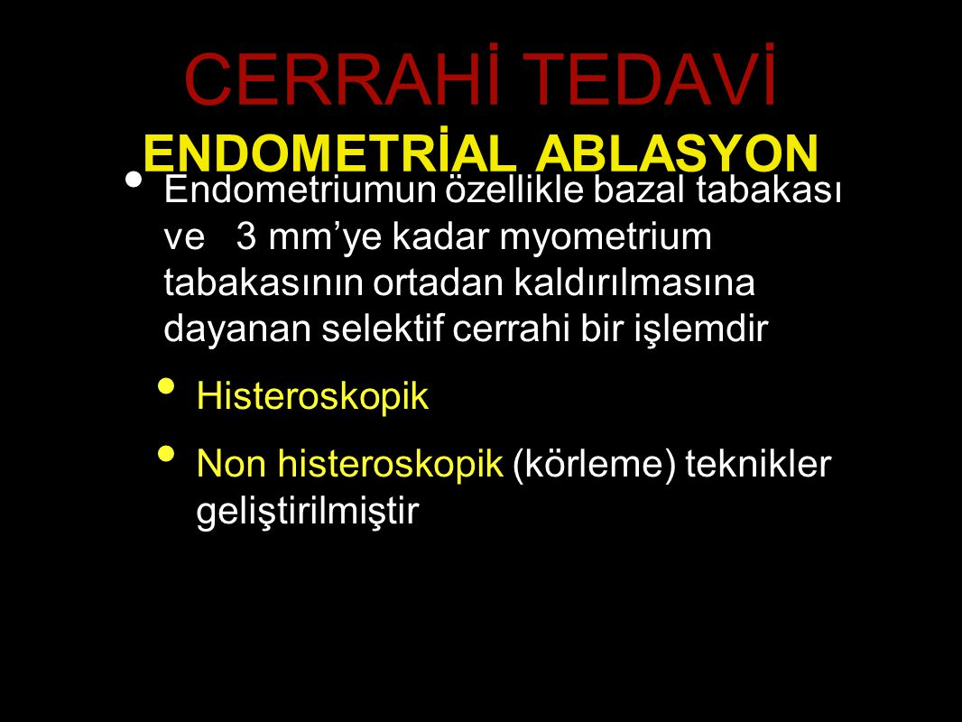 CERRAHİ TEDAVİ ENDOMETRİAL ABLASYON