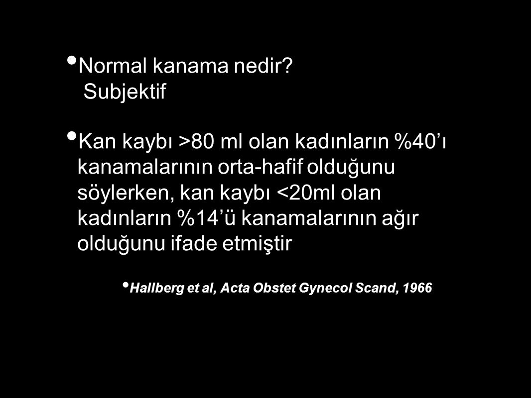Normal kanama nedir Subjektif