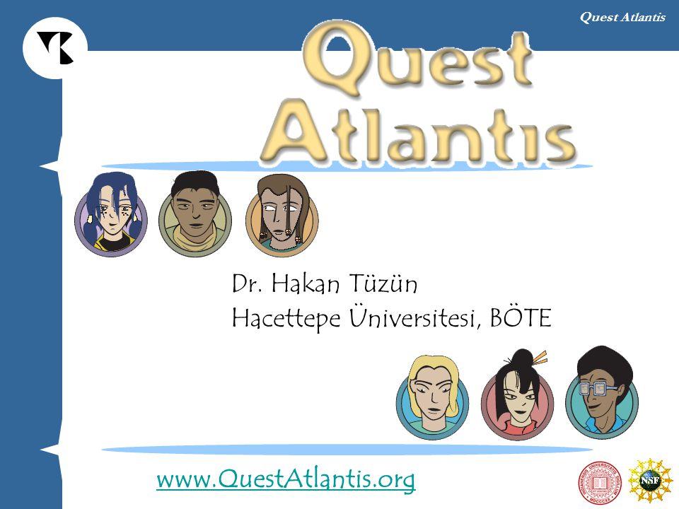 Dr. Hakan Tüzün Hacettepe Üniversitesi, BÖTE www.QuestAtlantis.org