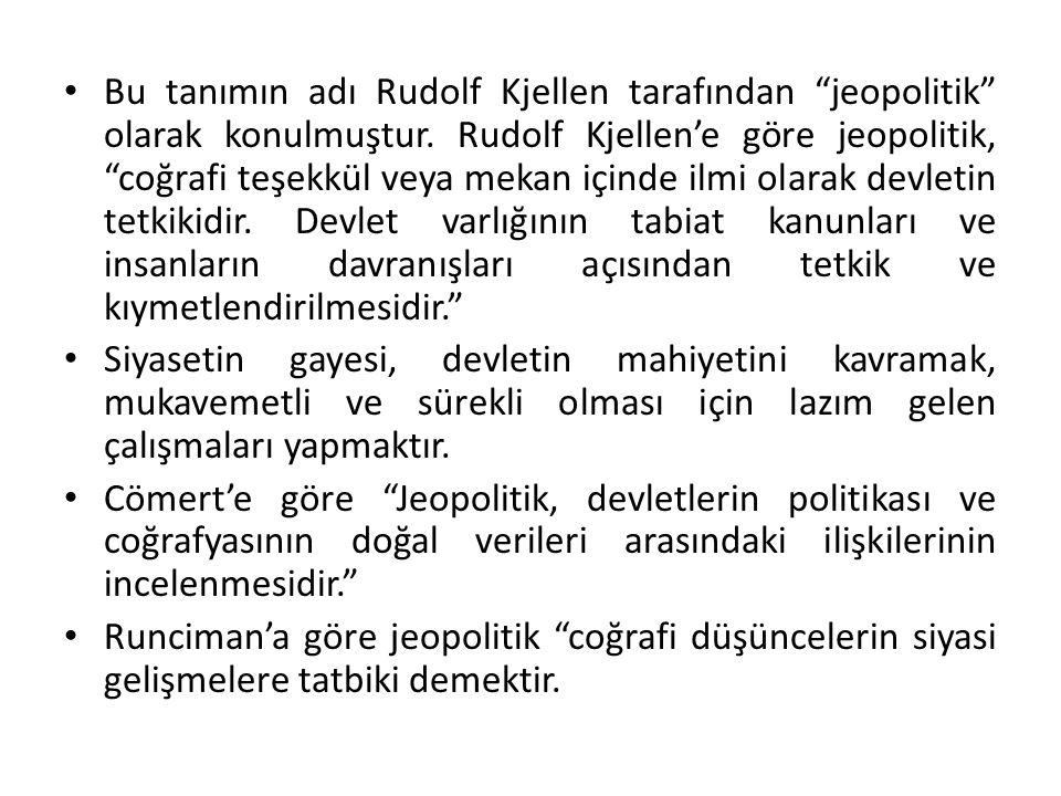Bu tanımın adı Rudolf Kjellen tarafından jeopolitik olarak konulmuştur. Rudolf Kjellen'e göre jeopolitik, coğrafi teşekkül veya mekan içinde ilmi olarak devletin tetkikidir. Devlet varlığının tabiat kanunları ve insanların davranışları açısından tetkik ve kıymetlendirilmesidir.