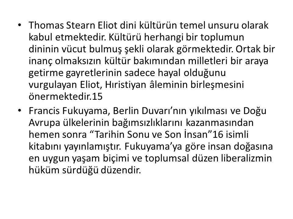 Thomas Stearn Eliot dini kültürün temel unsuru olarak kabul etmektedir
