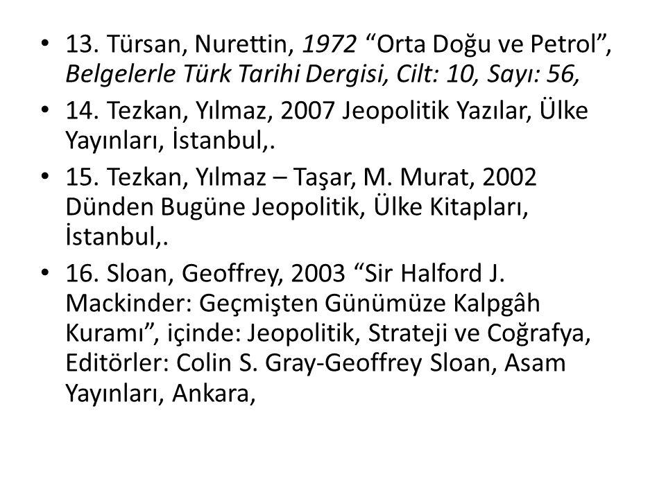 13. Türsan, Nurettin, 1972 Orta Doğu ve Petrol , Belgelerle Türk Tarihi Dergisi, Cilt: 10, Sayı: 56,