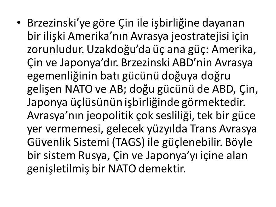 Brzezinski'ye göre Çin ile işbirliğine dayanan bir ilişki Amerika'nın Avrasya jeostratejisi için zorunludur.