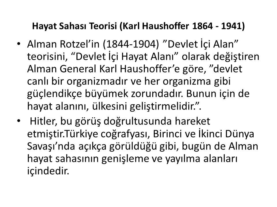 Hayat Sahası Teorisi (Karl Haushoffer 1864 - 1941)