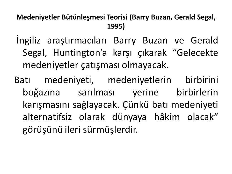 Medeniyetler Bütünleşmesi Teorisi (Barry Buzan, Gerald Segal, 1995)