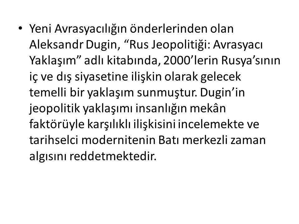 Yeni Avrasyacılığın önderlerinden olan Aleksandr Dugin, Rus Jeopolitiği: Avrasyacı Yaklaşım adlı kitabında, 2000'lerin Rusya'sının iç ve dış siyasetine ilişkin olarak gelecek temelli bir yaklaşım sunmuştur.