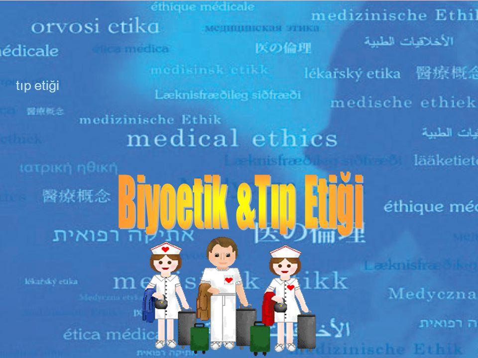 tıp etiği Biyoetik &Tıp Etiği 11 11