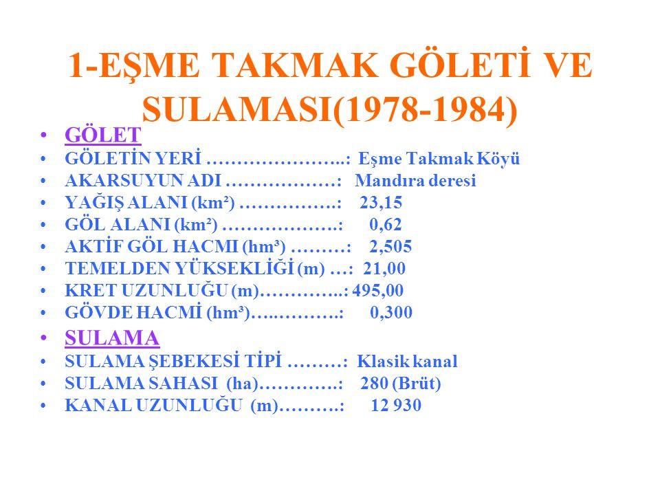 1-EŞME TAKMAK GÖLETİ VE SULAMASI(1978-1984)