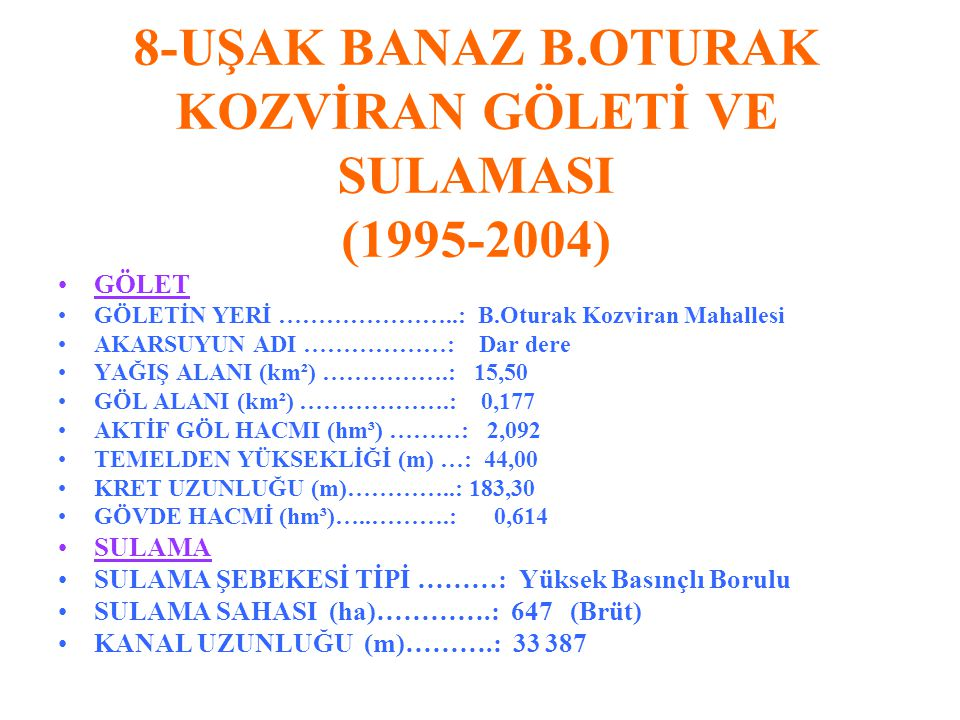 8-UŞAK BANAZ B.OTURAK KOZVİRAN GÖLETİ VE SULAMASI (1995-2004)