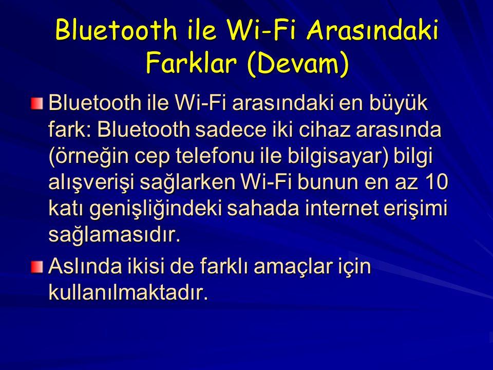 Bluetooth ile Wi-Fi Arasındaki Farklar (Devam)
