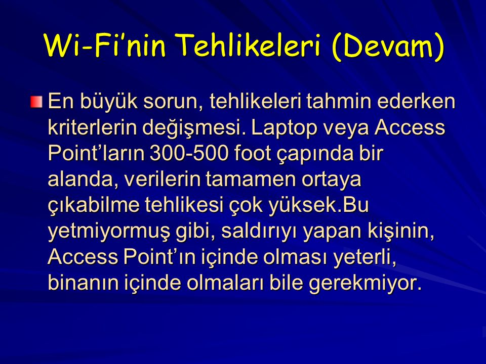 Wi-Fi'nin Tehlikeleri (Devam)