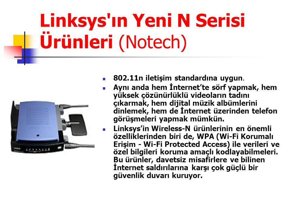 Linksys ın Yeni N Serisi Ürünleri (Notech)