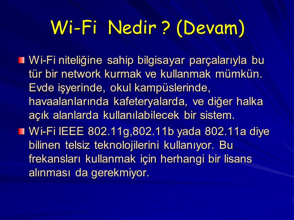 Wi-Fi Nedir (Devam)