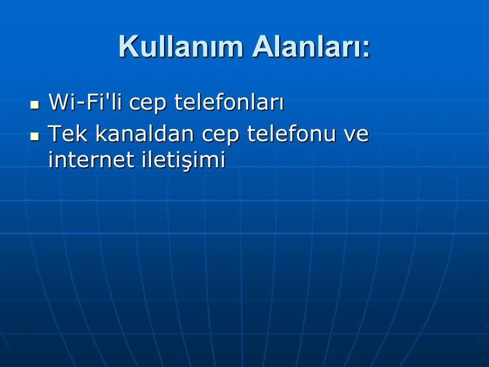 Kullanım Alanları: Wi-Fi li cep telefonları
