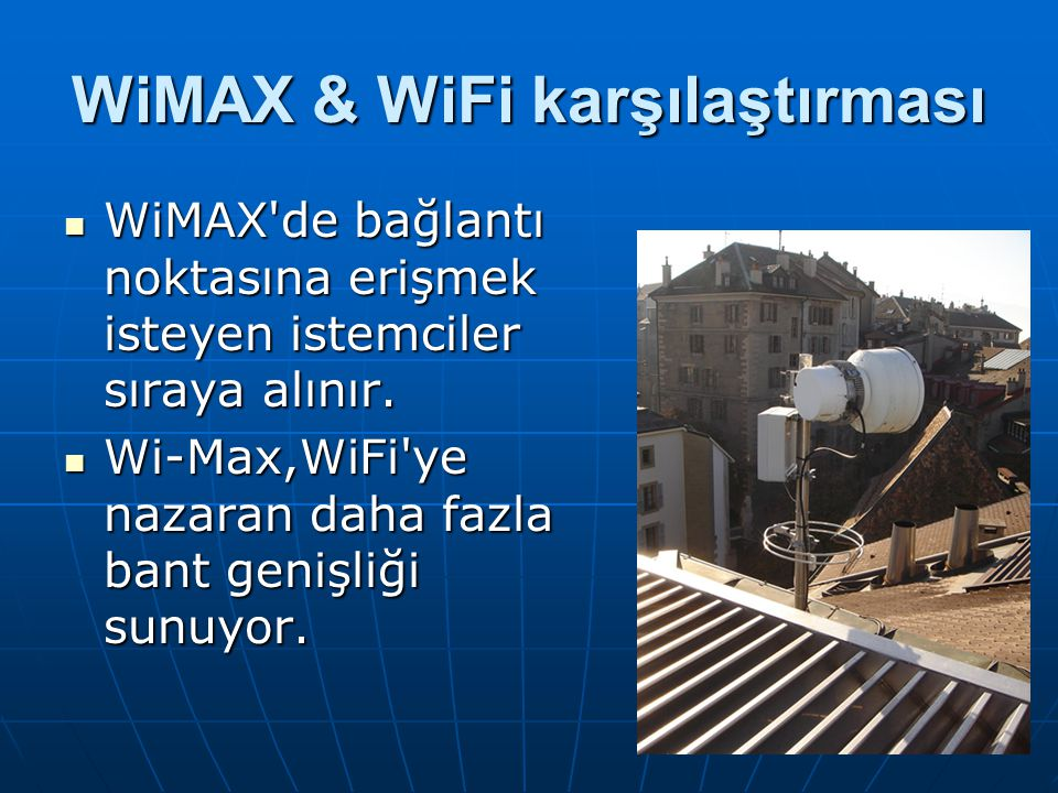 WiMAX & WiFi karşılaştırması
