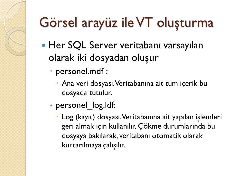 Görsel arayüz ile VT oluşturma