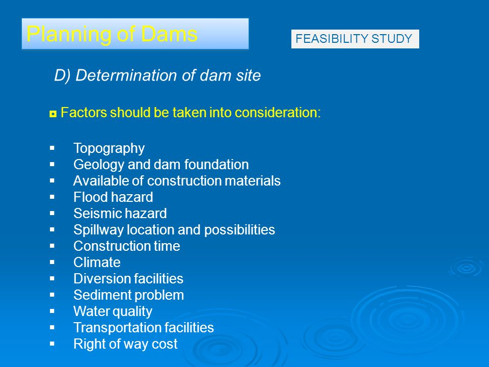Planning of Dams D) Determination of dam site