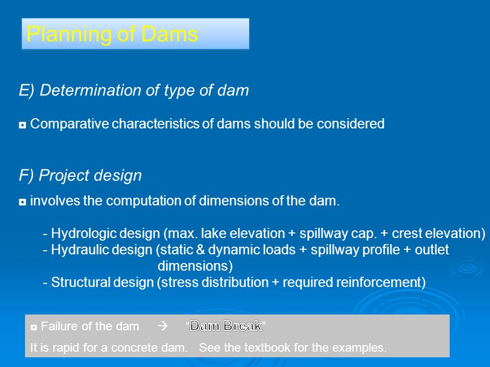 Planning of Dams E) Determination of type of dam F) Project design