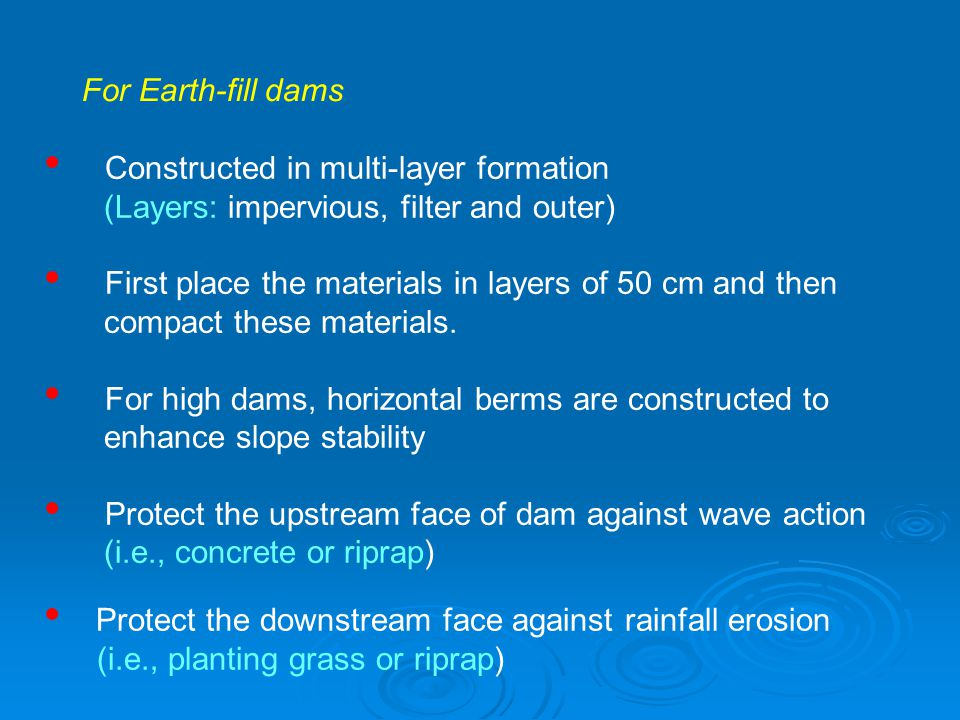 For Earth-fill dams Constructed in multi-layer formation. (Layers: impervious, filter and outer)