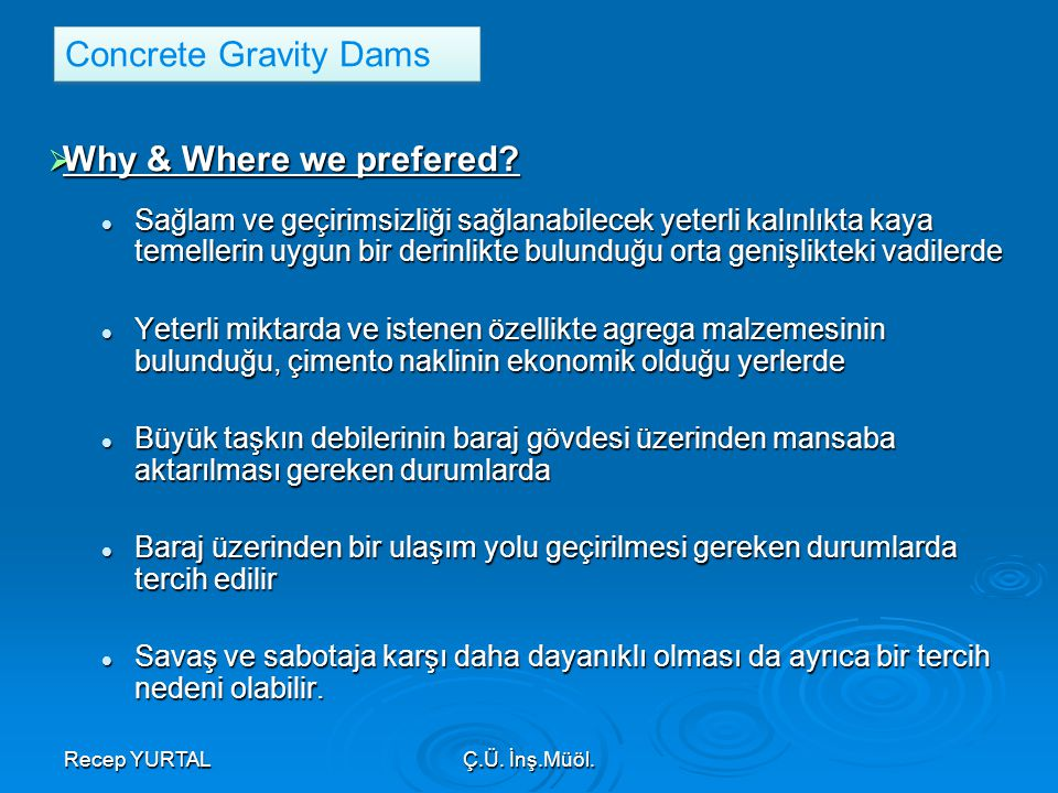 Concrete Gravity Dams Why & Where we prefered