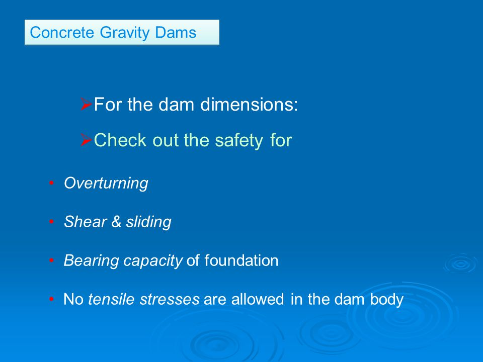 For the dam dimensions: Check out the safety for