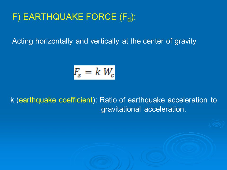 F) EARTHQUAKE FORCE (Fd):