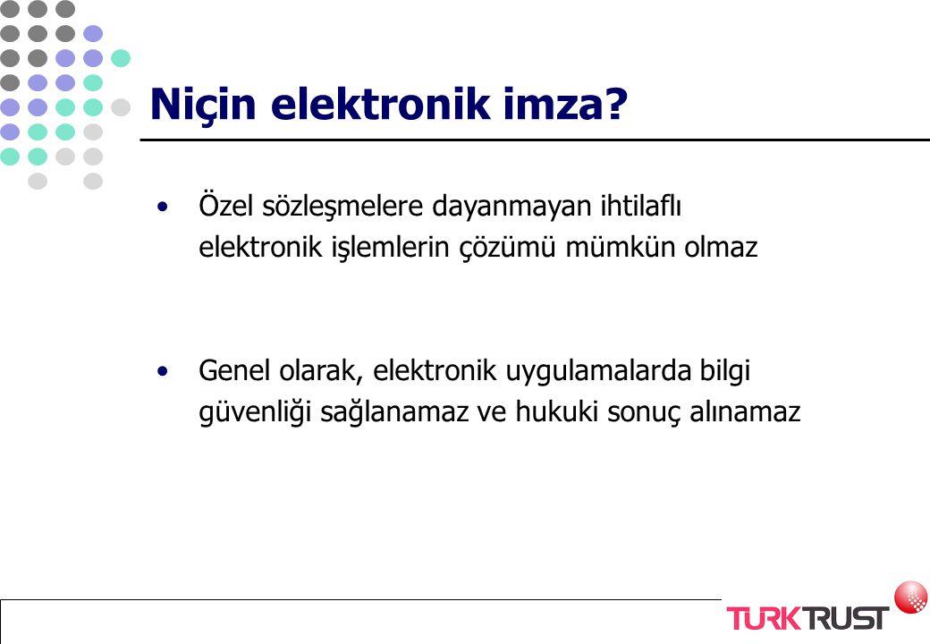 Niçin elektronik imza Özel sözleşmelere dayanmayan ihtilaflı elektronik işlemlerin çözümü mümkün olmaz.