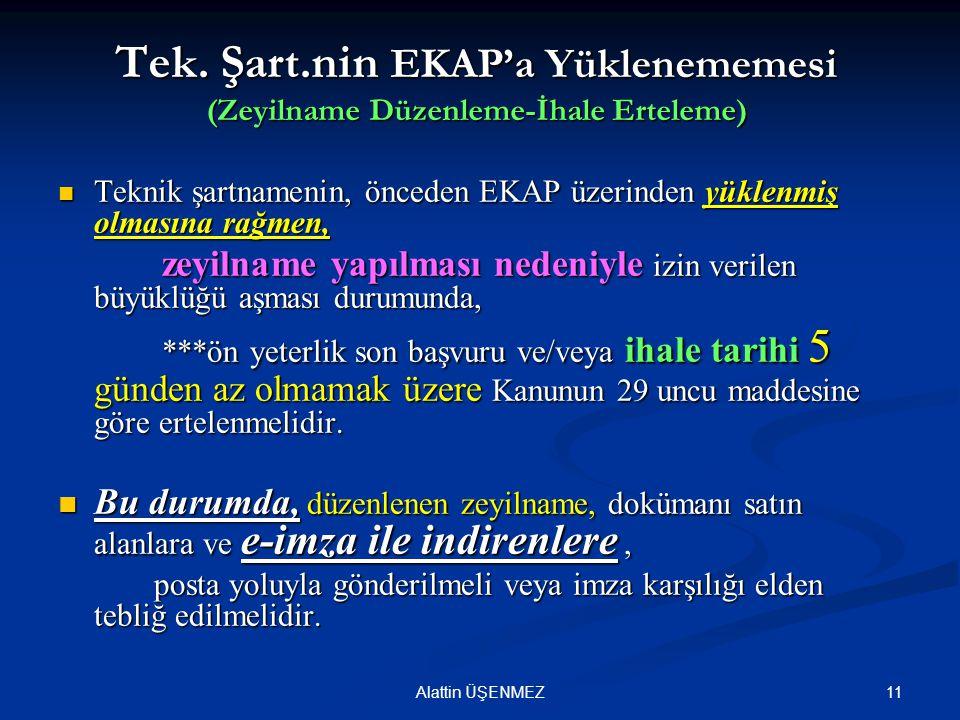 Tek. Şart.nin EKAP'a Yüklenememesi (Zeyilname Düzenleme-İhale Erteleme)
