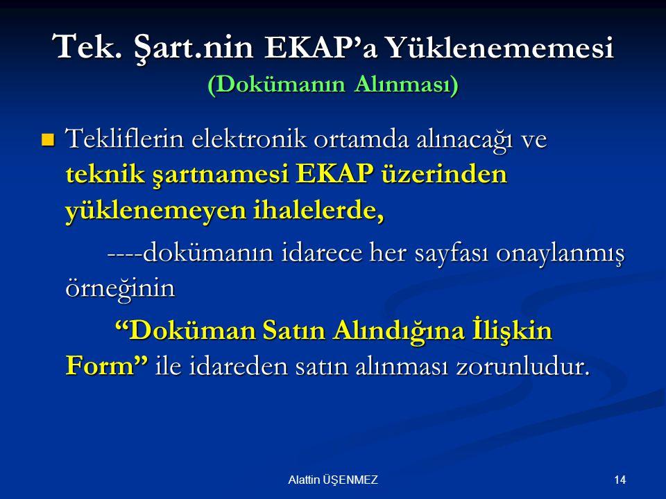 Tek. Şart.nin EKAP'a Yüklenememesi (Dokümanın Alınması)