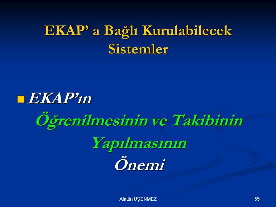 EKAP' a Bağlı Kurulabilecek Sistemler