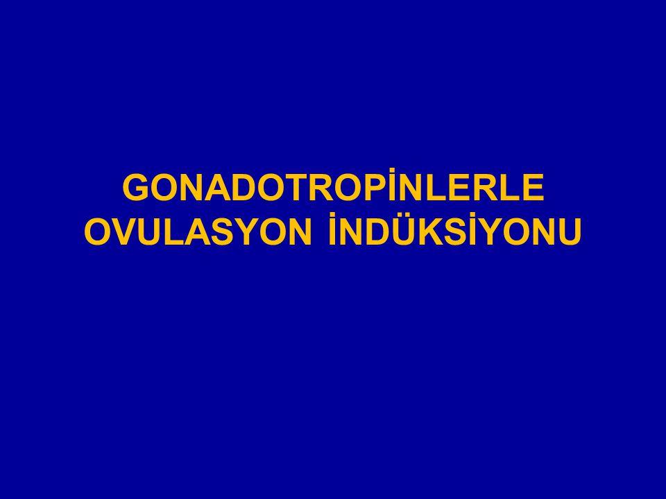 GONADOTROPİNLERLE OVULASYON İNDÜKSİYONU