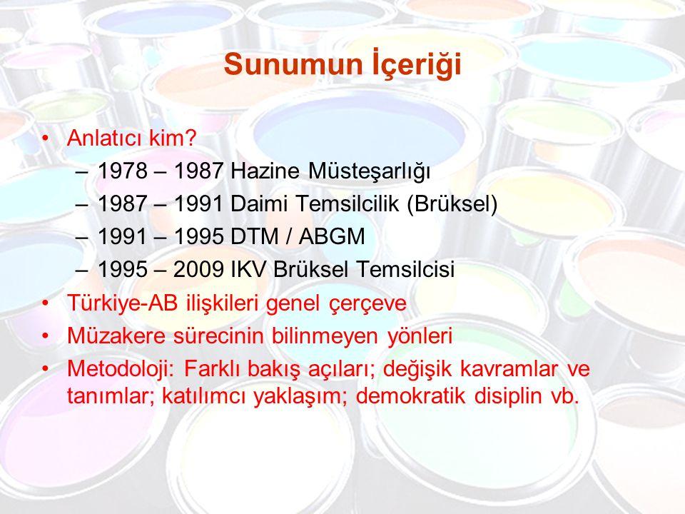 Sunumun İçeriği Anlatıcı kim 1978 – 1987 Hazine Müsteşarlığı