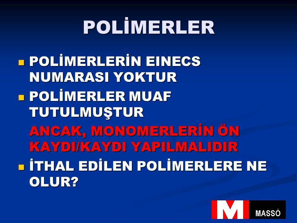 POLİMERLER POLİMERLERİN EINECS NUMARASI YOKTUR