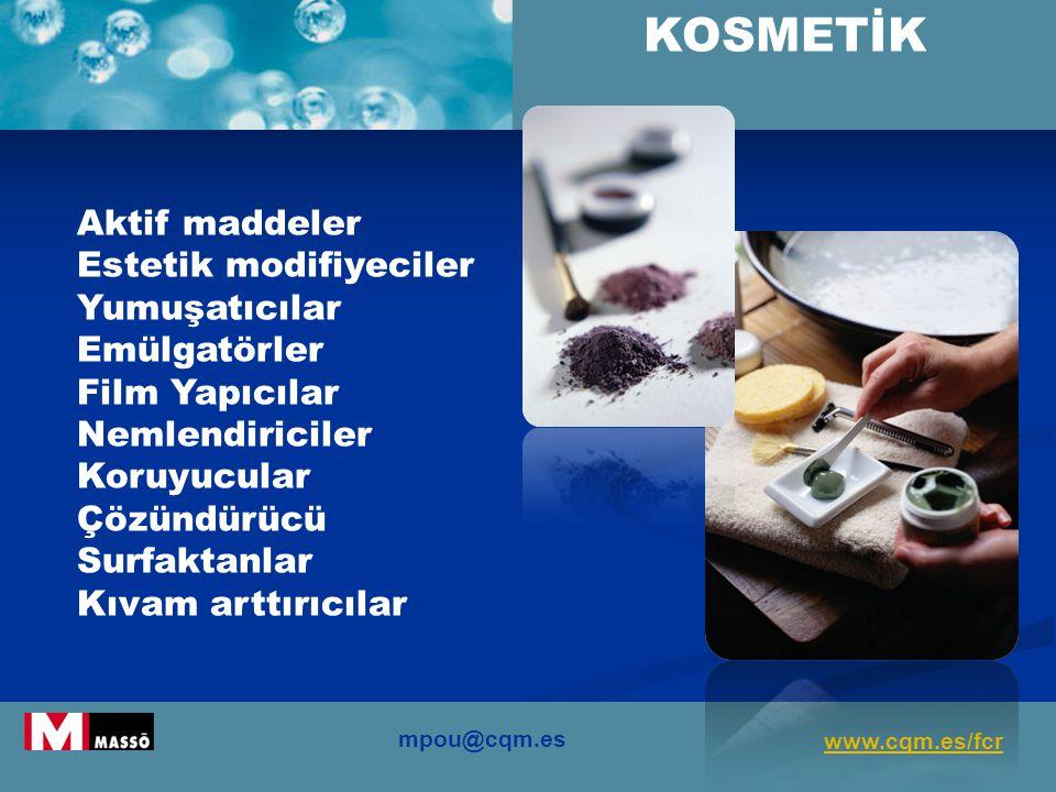 KOSMETİK Aktif maddeler Estetik modifiyeciler Yumuşatıcılar