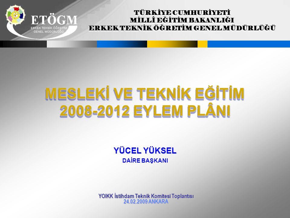 MESLEKİ VE TEKNİK EĞİTİM 2008-2012 EYLEM PLÂNI