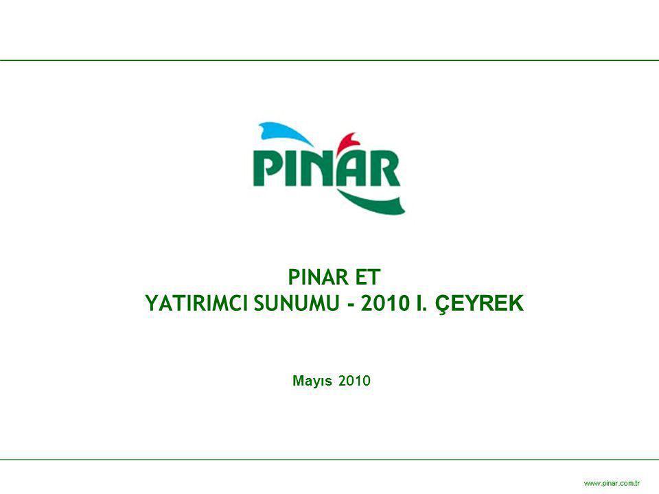 PINAR ET YATIRIMCI SUNUMU - 2010 I. ÇEYREK