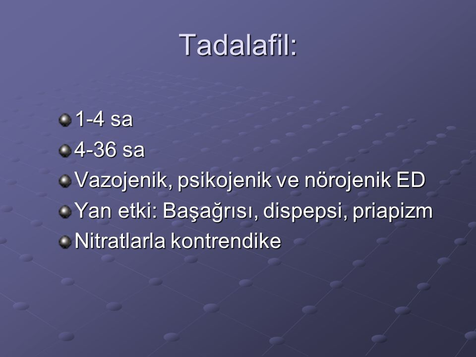 Tadalafil: 1-4 sa 4-36 sa Vazojenik, psikojenik ve nörojenik ED