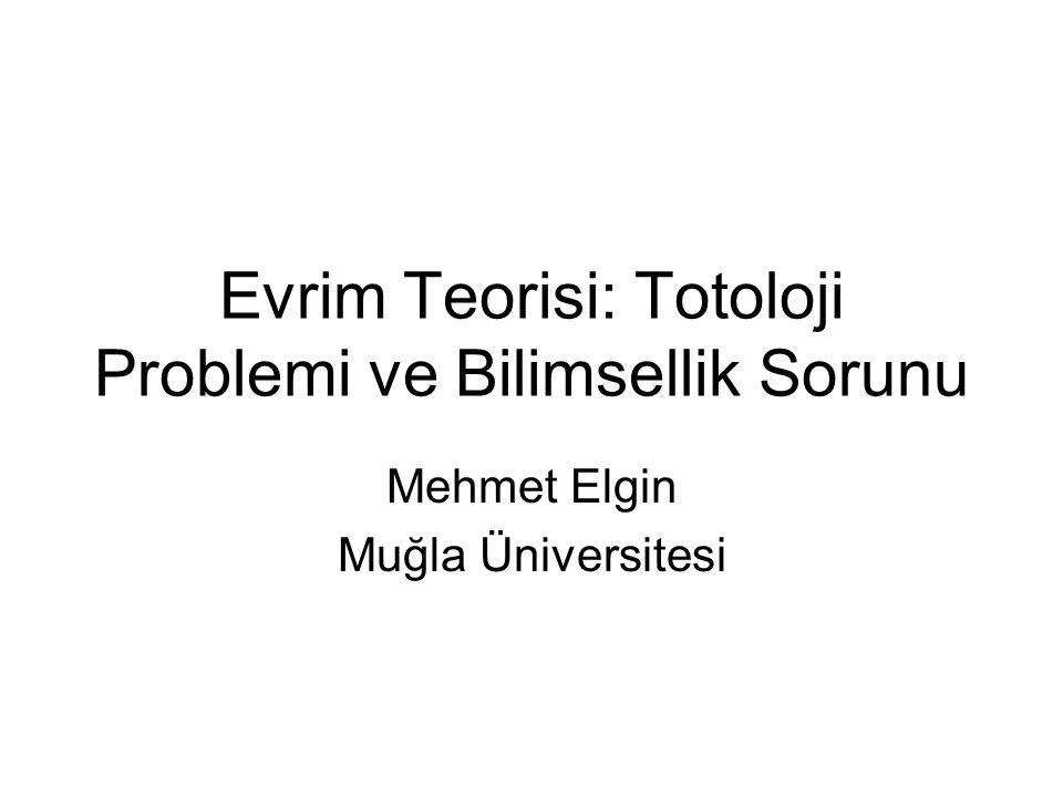 Evrim Teorisi: Totoloji Problemi ve Bilimsellik Sorunu