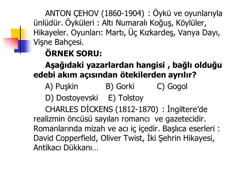 ANTON ÇEHOV (1860-1904) : Öykü ve oyunlarıyla ünlüdür