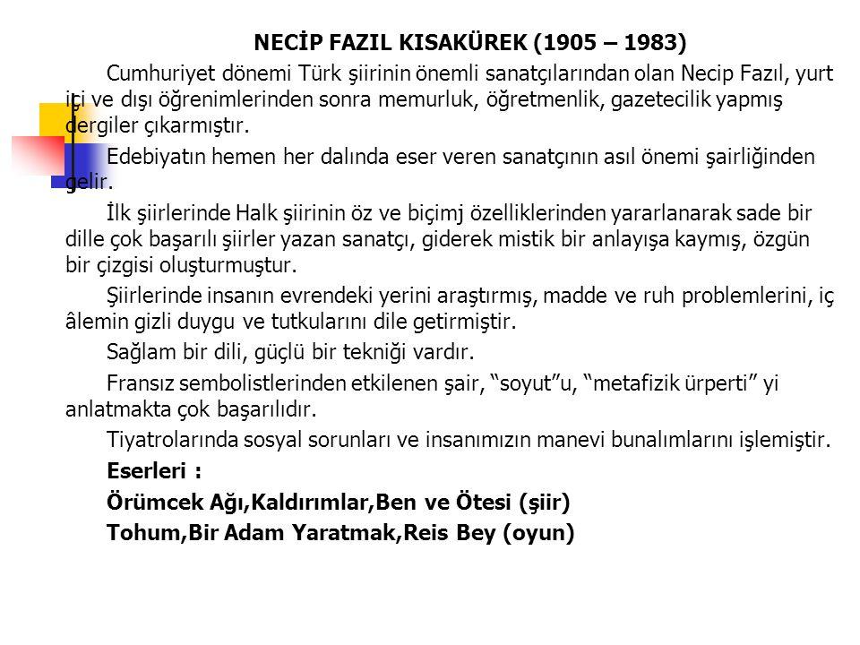 NECİP FAZIL KISAKÜREK (1905 – 1983)