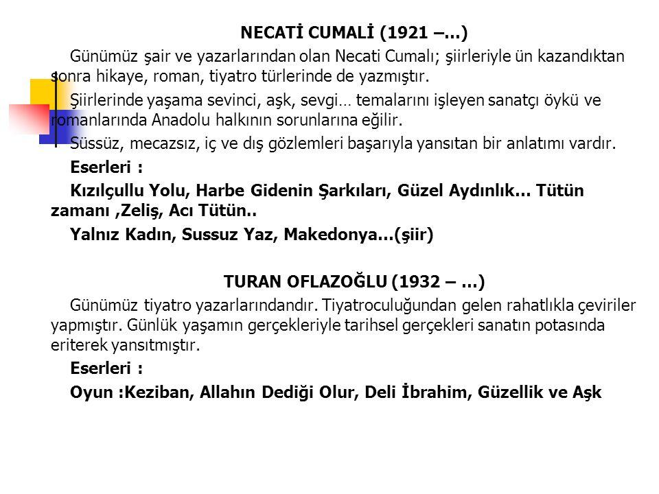 NECATİ CUMALİ (1921 –…)