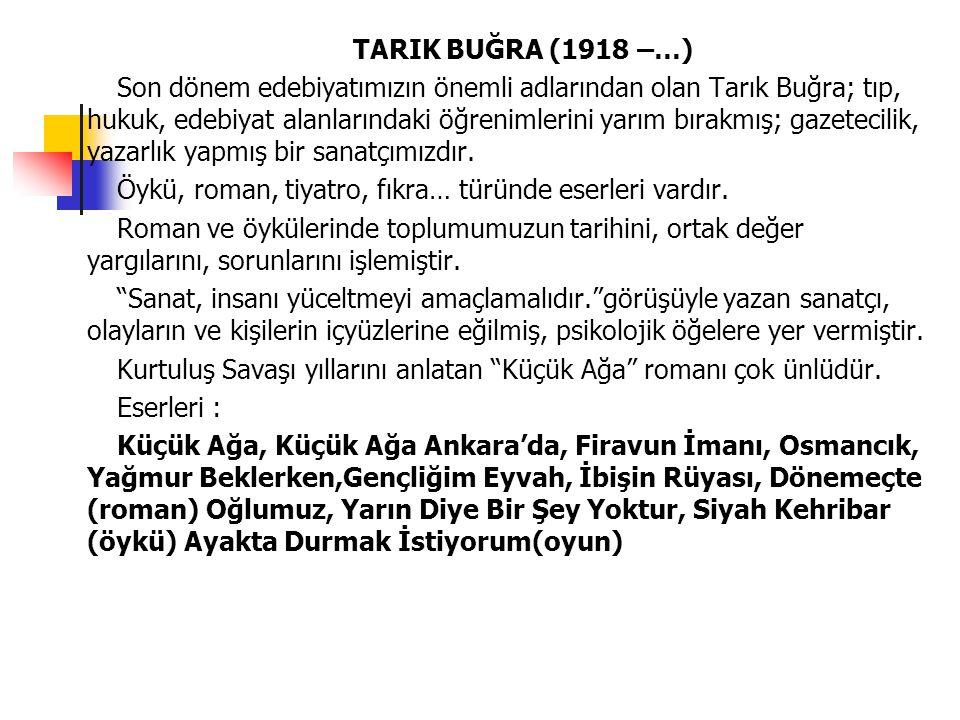 TARIK BUĞRA (1918 –…)
