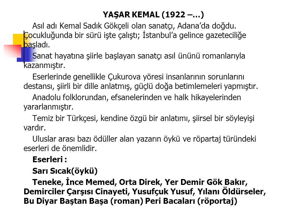 YAŞAR KEMAL (1922 –…)
