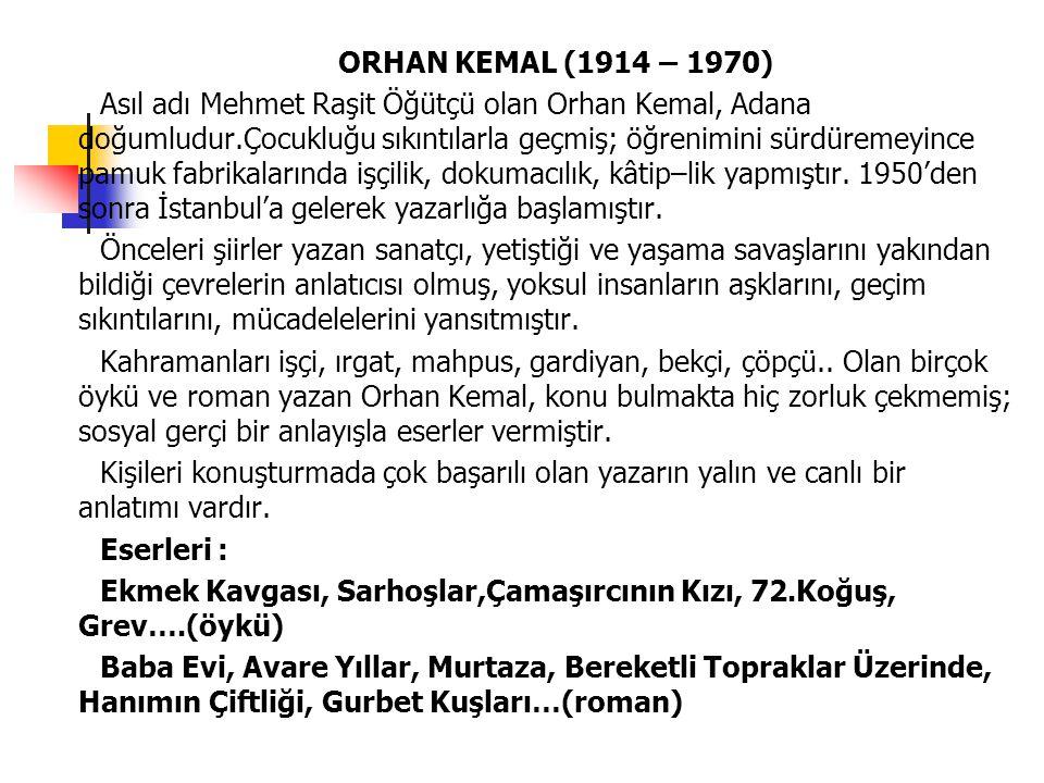 ORHAN KEMAL (1914 – 1970)