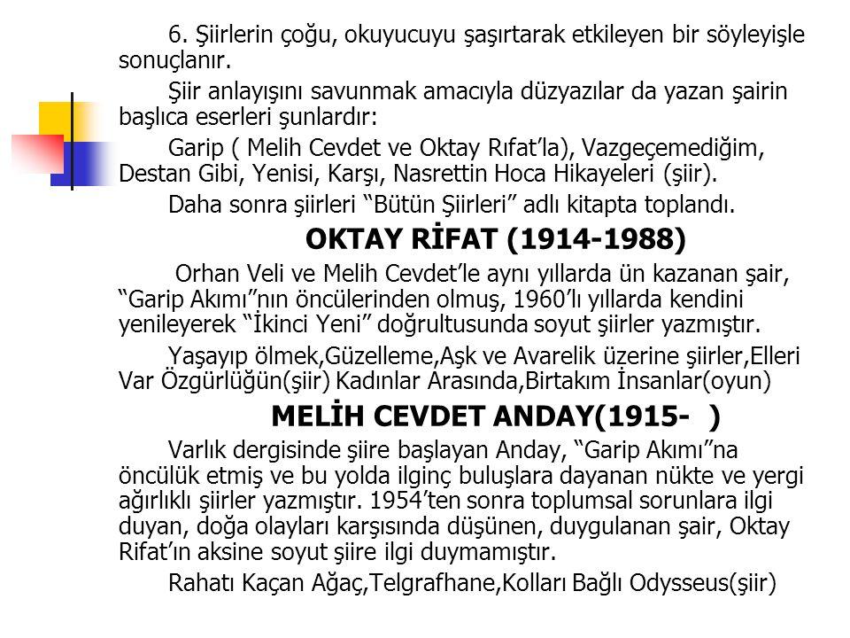 OKTAY RİFAT (1914-1988) MELİH CEVDET ANDAY(1915- )