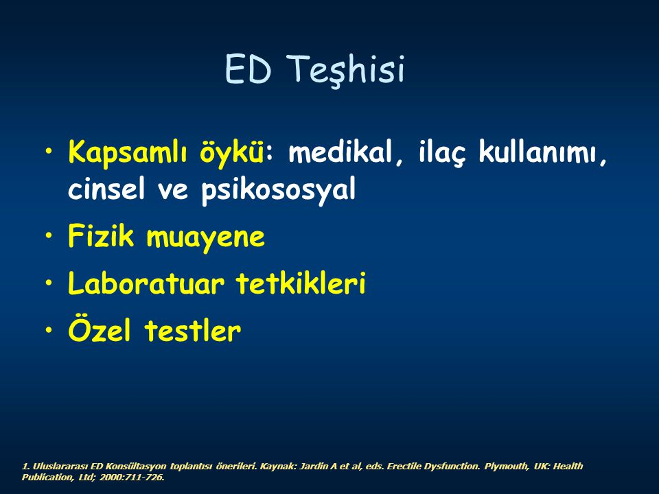 Source: ED Teşhisi. Kapsamlı öykü: medikal, ilaç kullanımı, cinsel ve psikososyal. Fizik muayene.