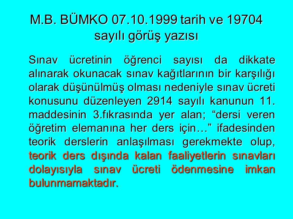 M.B. BÜMKO 07.10.1999 tarih ve 19704 sayılı görüş yazısı