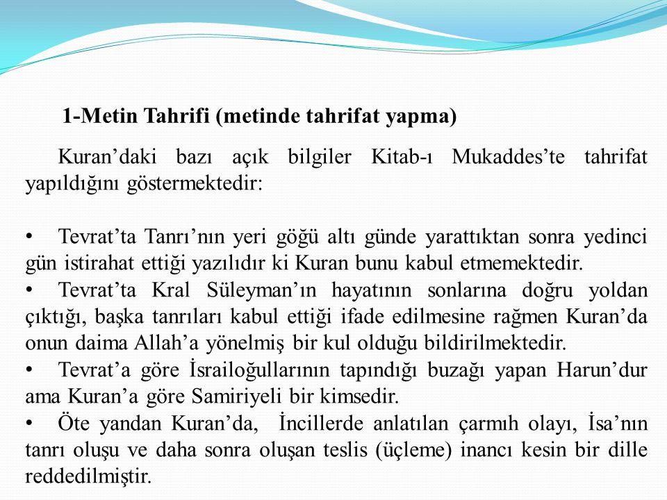 Kuran'daki bazı açık bilgiler Kitab-ı Mukaddes'te tahrifat yapıldığını göstermektedir: