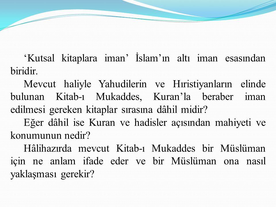'Kutsal kitaplara iman' İslam'ın altı iman esasından biridir.
